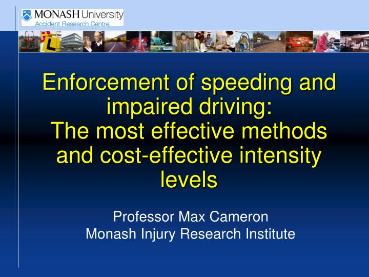 Enforcement of speeding and impaired driving: