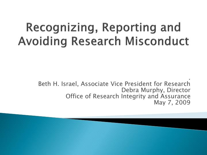 Recognizing reporting and avoiding research misconduct