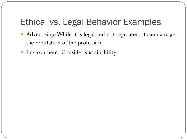 Ethical vs. Legal Behavior Examples