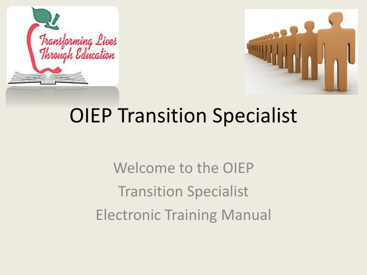 Oiep transition specialist