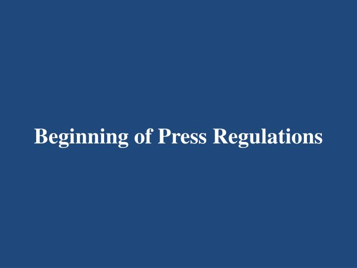 Beginning of Press Regulations
