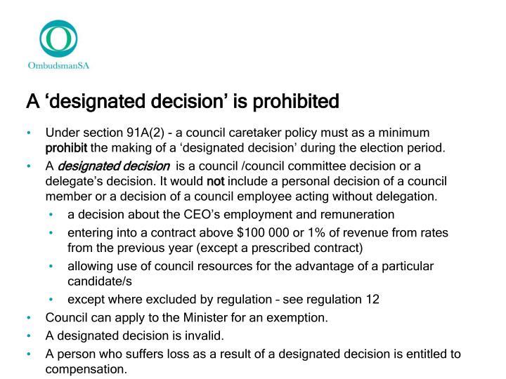 A 'designated decision' is prohibited