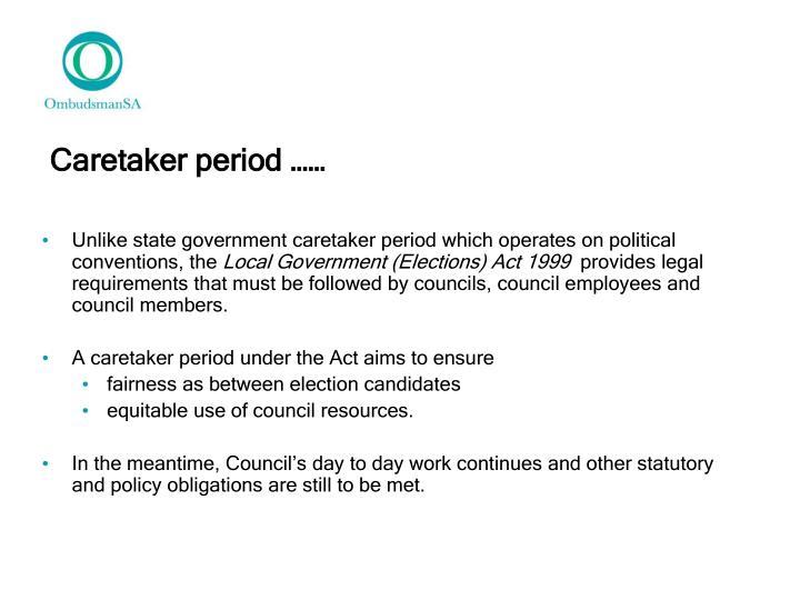 Caretaker period ……