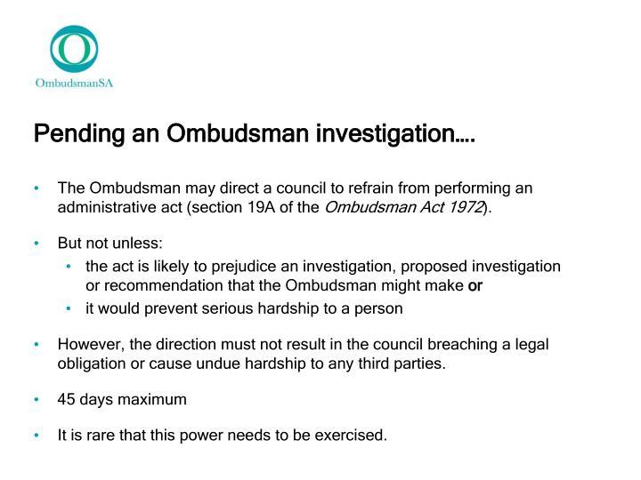Pending an Ombudsman investigation….
