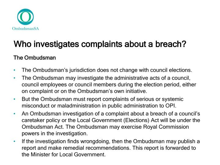 Who investigates complaints about a breach?