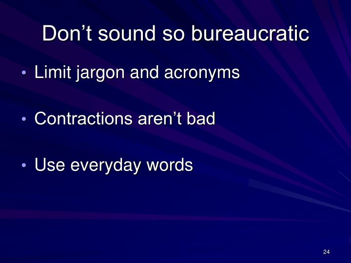 Don't sound so bureaucratic