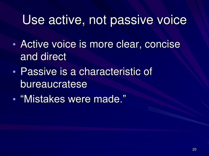 Use active, not passive voice