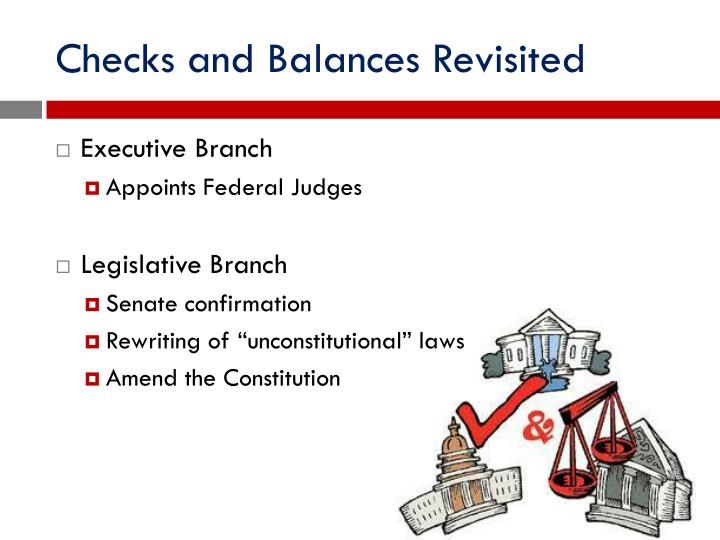 Checks and Balances Revisited