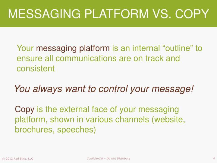 MESSAGING PLATFORM VS. COPY