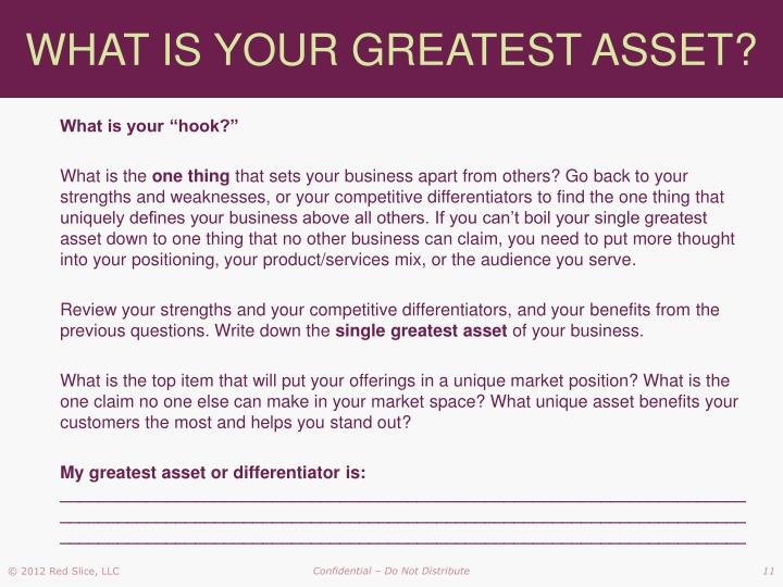 WHAT IS YOUR GREATEST ASSET?