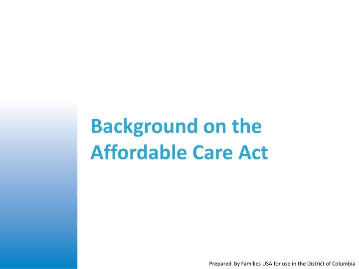 Background on the Affordable Care Act