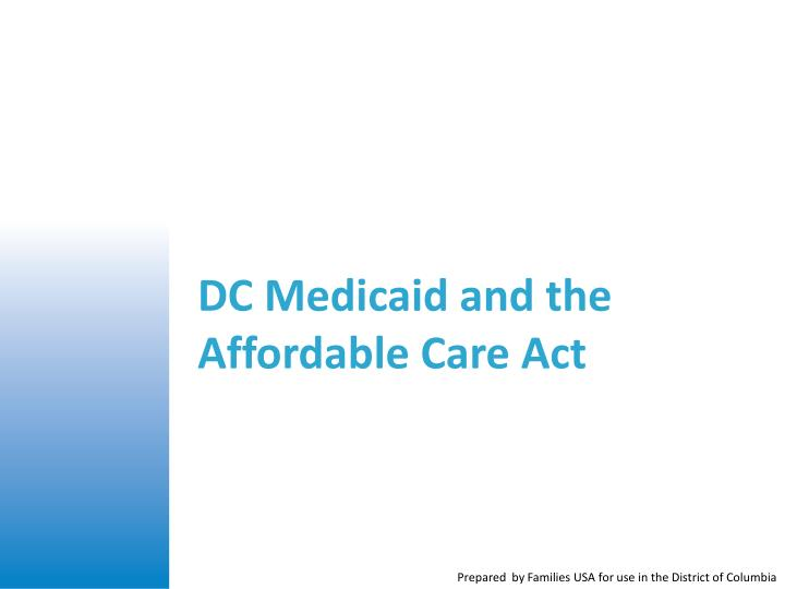 DC Medicaid and the Affordable Care Act