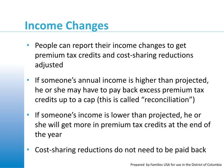 People can report their income changes to get premium tax credits and cost-sharing