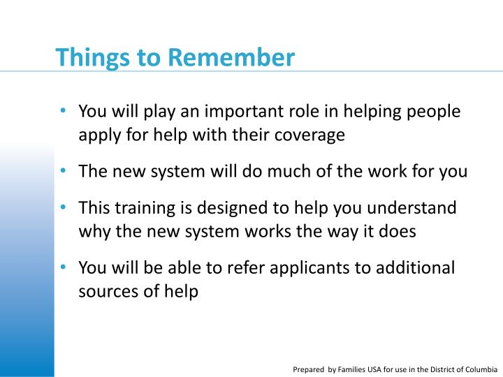 You will play an important role in helping people apply for help with their coverage