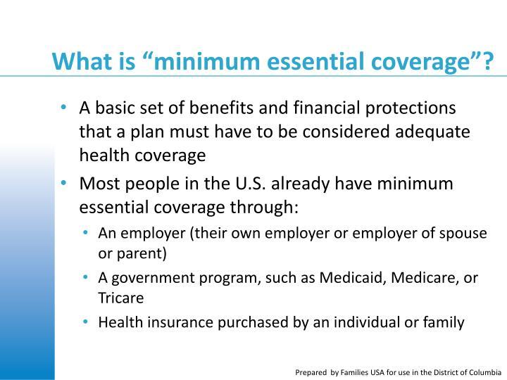 """What is """"minimum essential coverage""""?"""