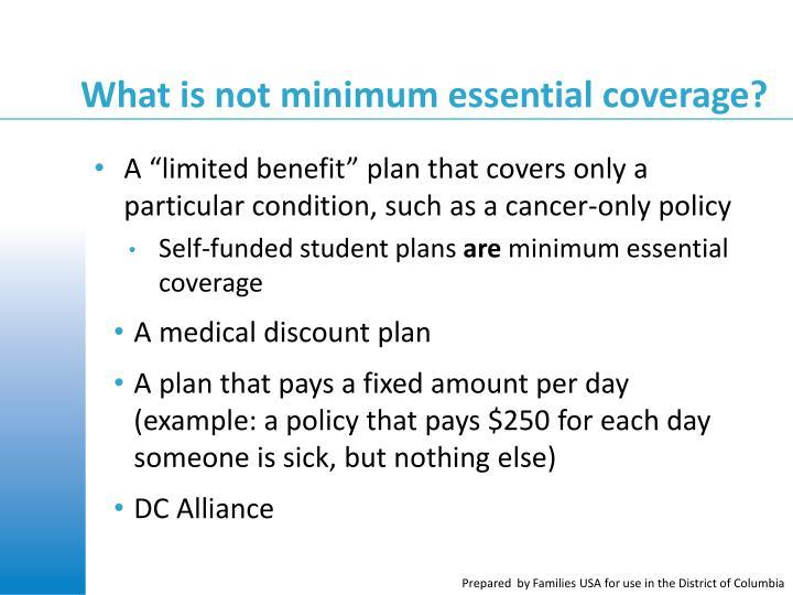 What is not minimum essential coverage?