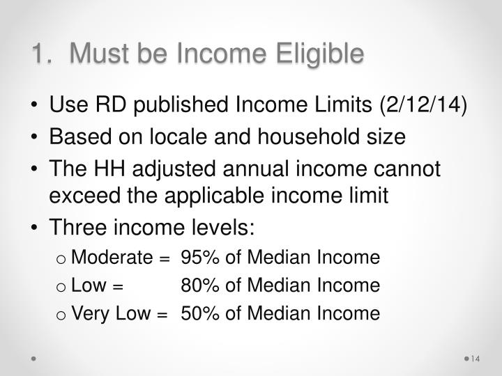 1.  Must be Income Eligible