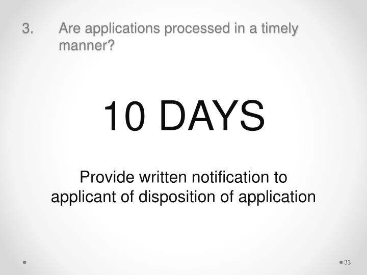 Are applications processed in a timely manner?