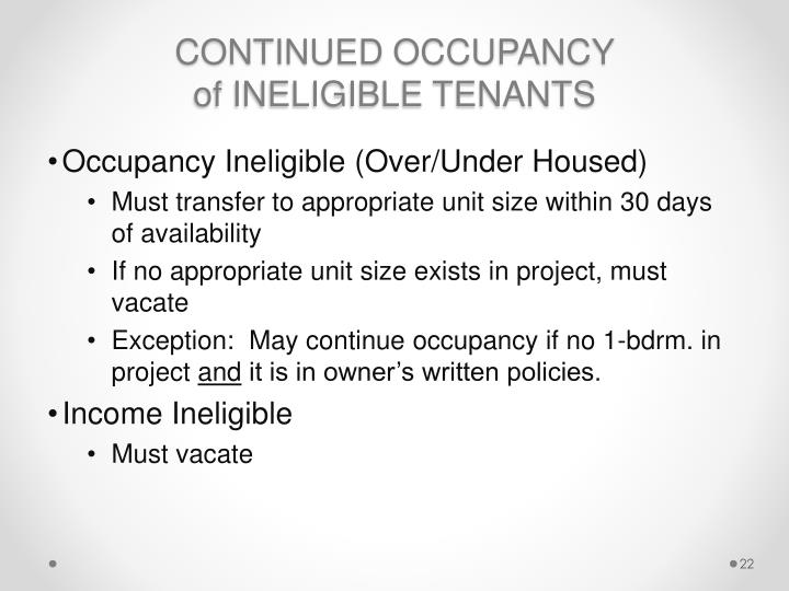 CONTINUED OCCUPANCY                        of INELIGIBLE TENANTS