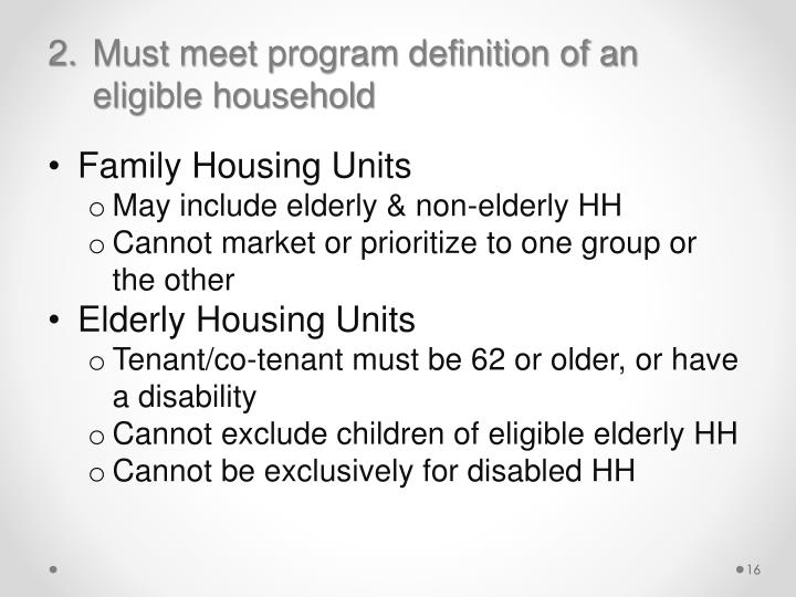 Must meet program definition of an               eligible household