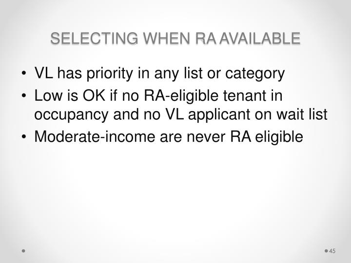 SELECTING WHEN RA AVAILABLE