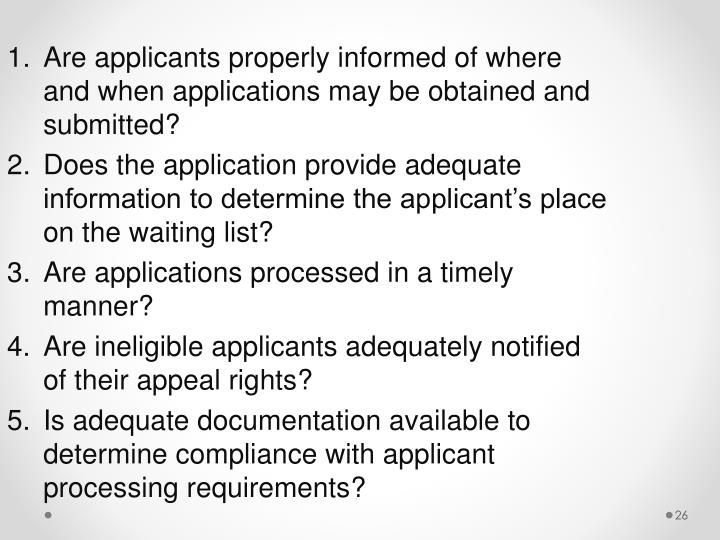Are applicants properly informed of where and when applications may be obtained and submitted?