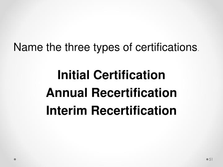 Name the three types of certifications