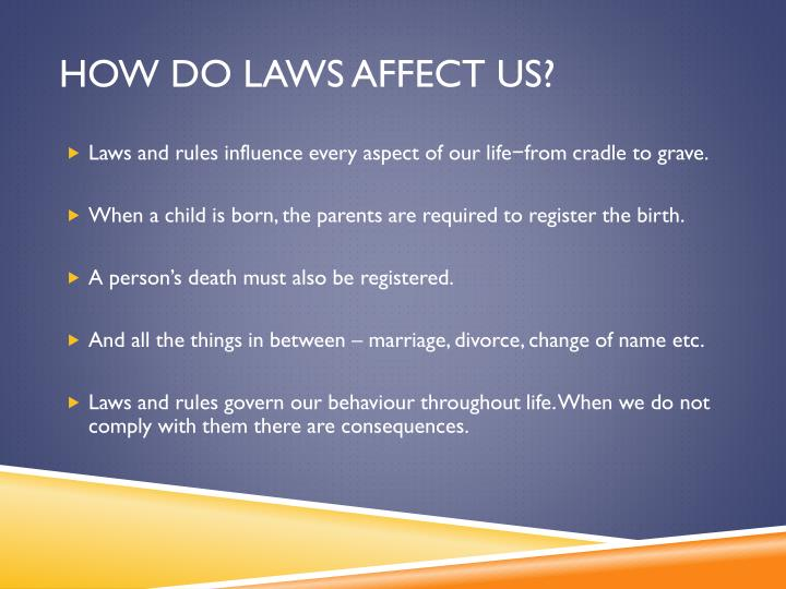 How do laws affect us?
