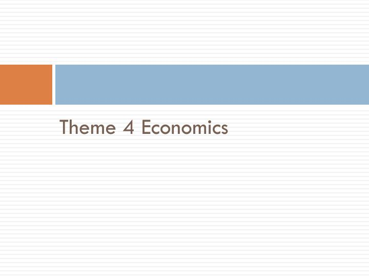 Theme 4 Economics