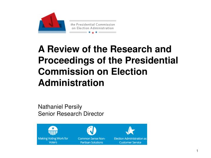 A Review of the Research and Proceedings of the Presidential Commission on Election Administration