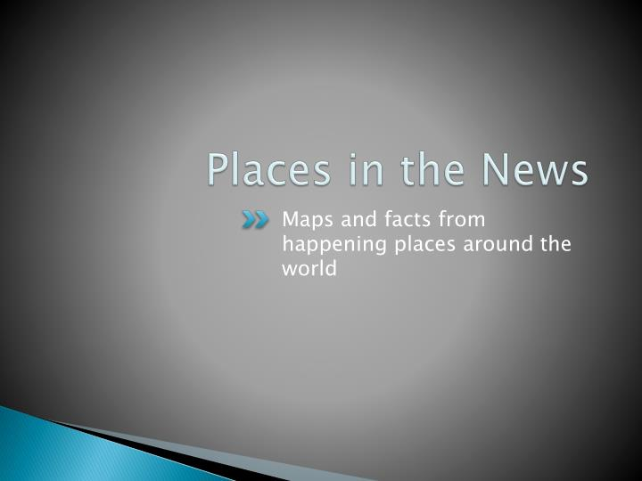 Places in the News
