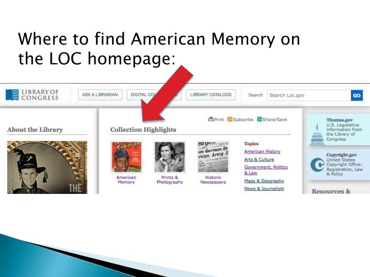 Where to find American Memory on the LOC homepage: