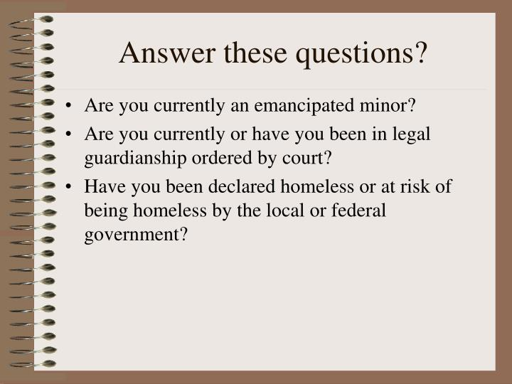 Answer these questions?