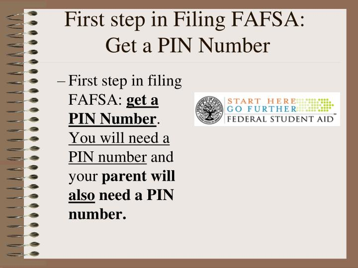 First step in Filing FAFSA: