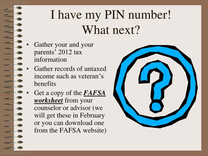 I have my PIN number!