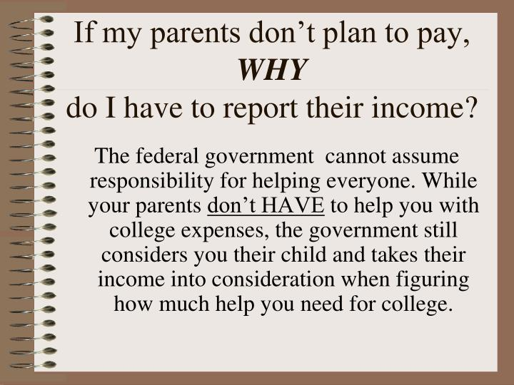 If my parents don't plan to pay,