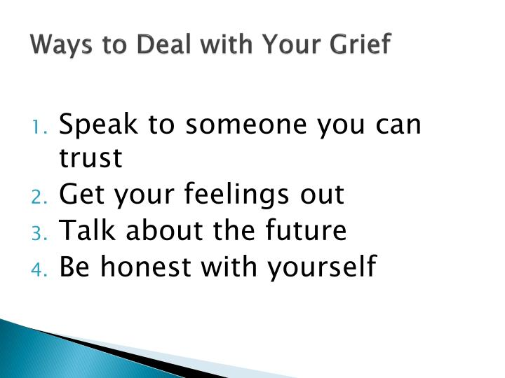 Ways to Deal with Your Grief