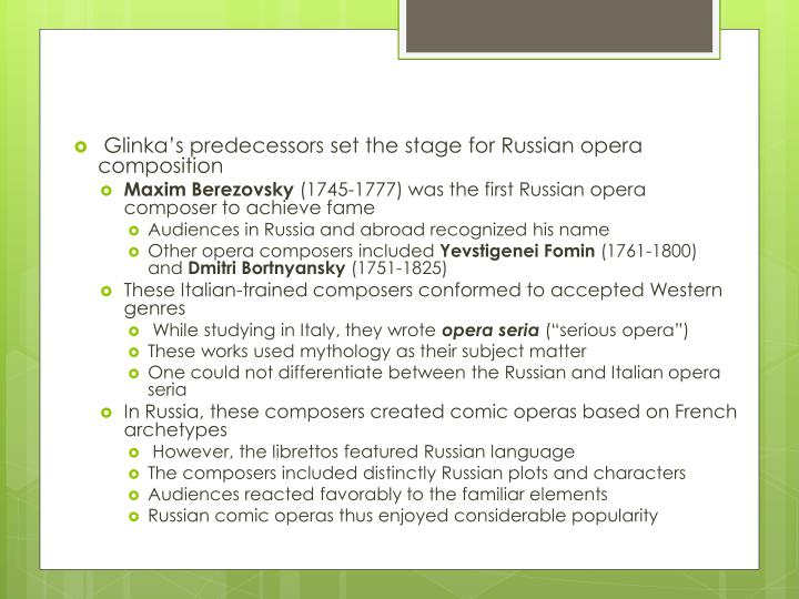 Glinka's predecessors set the stage for Russian opera composition