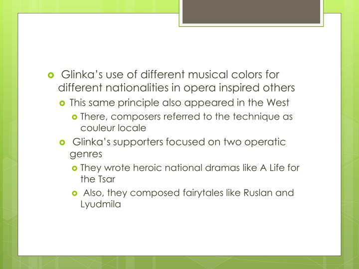 Glinka's use of different musical colors for different nationalities in opera inspired others