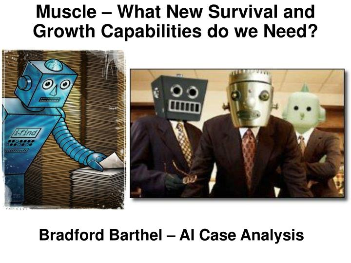 Muscle – What New Survival and Growth Capabilities do we Need?