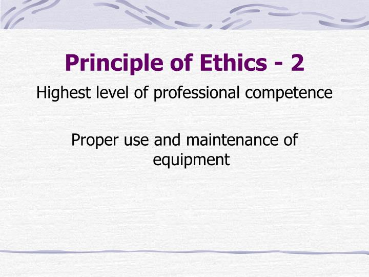 Principle of Ethics - 2