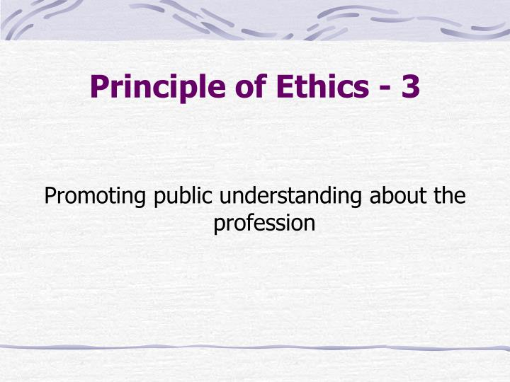 Principle of Ethics - 3