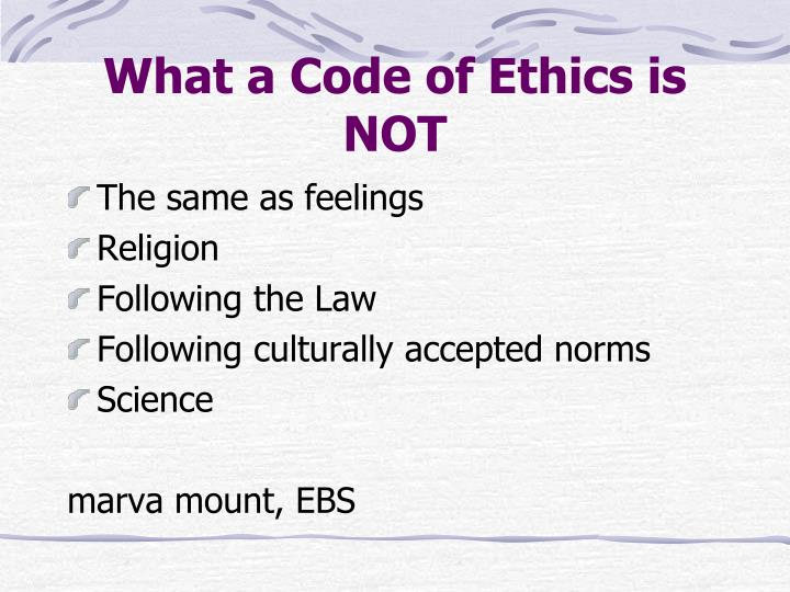 What a Code of Ethics is NOT