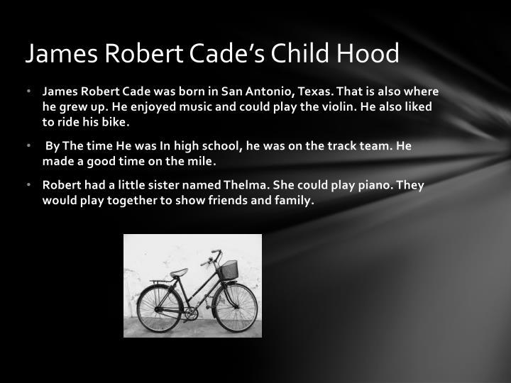 James Robert Cade's Child Hood