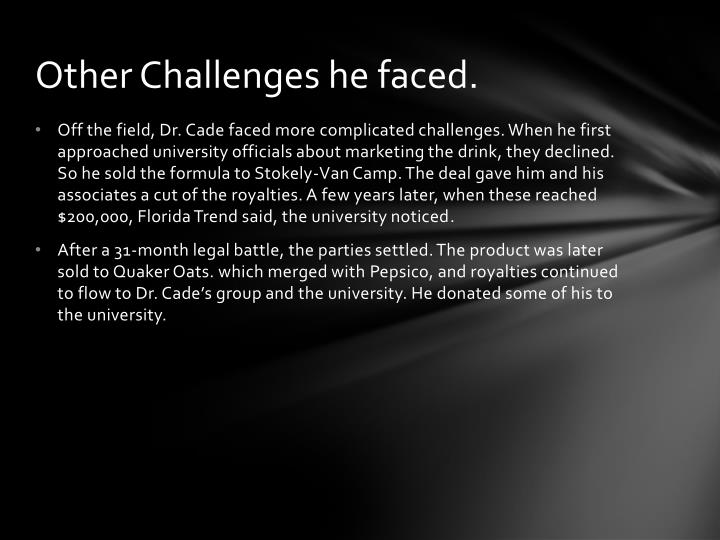 Other Challenges he faced.
