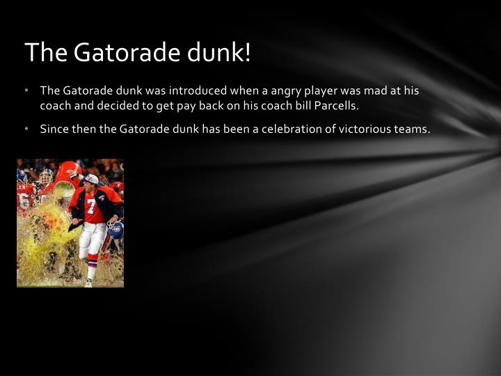 The Gatorade dunk!