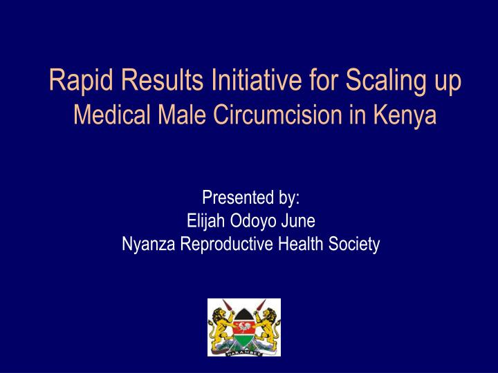 Rapid results initiative for scaling up medical male circumcision in kenya