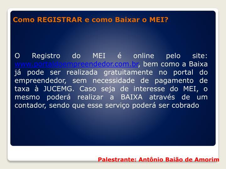 O Registro do MEI é online pelo site: