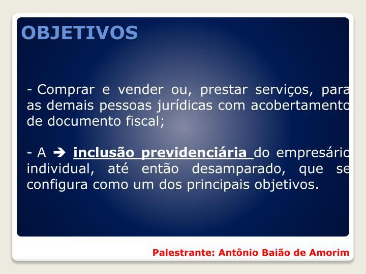 Comprar e vender ou, prestar serviços, para as demais pessoas jurídicas com acobertamento de documento fiscal;