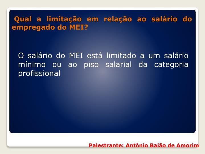 O salário do MEI está limitado a um salário mínimo ou ao piso salarial da categoria profissional